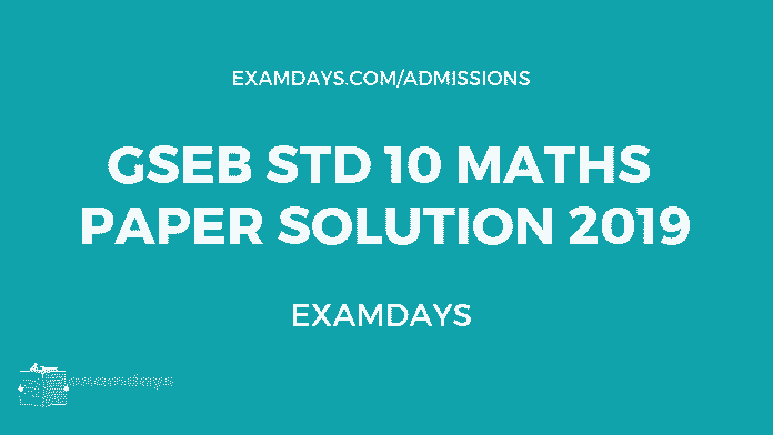 GSEB Std 10 Maths Paper Solution 2019 gseb org - Examdays