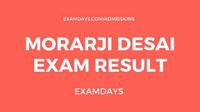 Morarji Desai Exam Result