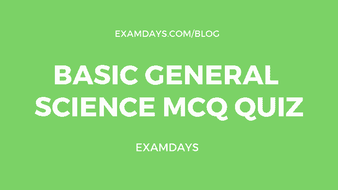 Basic General Science MCQ Quiz
