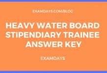 Heavy Water Board Stipendiary Trainee Answer Key