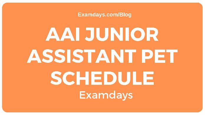 AAI Junior Assistant PET Schedule