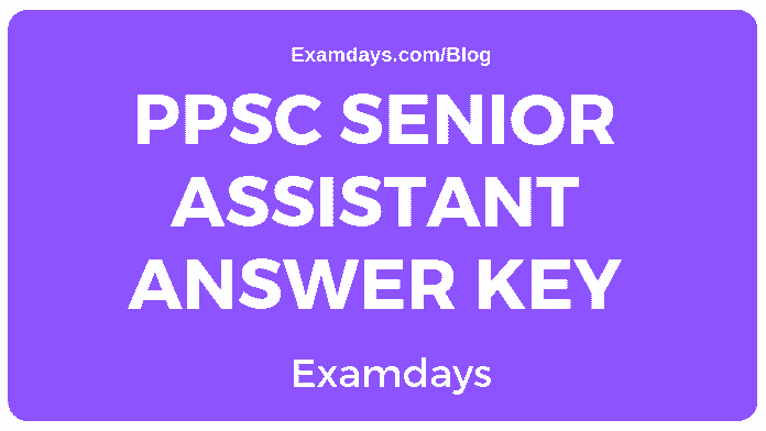 PPSC Senior Assistant Answer Key