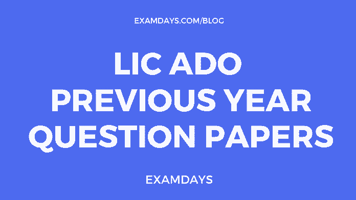 LIC ADO Previous Year Question Papers