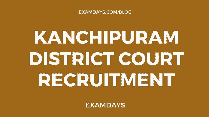 kanchipuram district court recruitment