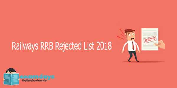 Railways RRB Rejected List 2018 - 1 Crore Zone Wise Rejections with Fee Refund
