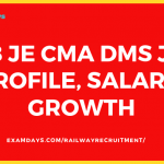 RRB JE CMA DMS Job Profile, Salary Growth