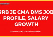 RRB JE CMA DMS Job Profile, Salary Growth