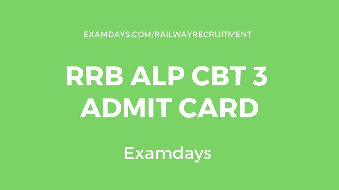 rrb alp cbt 3 admit card
