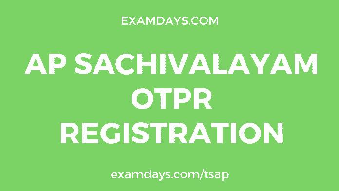 ap sachivalayam otpr registration