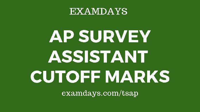 ap survey assistant cutoff marks
