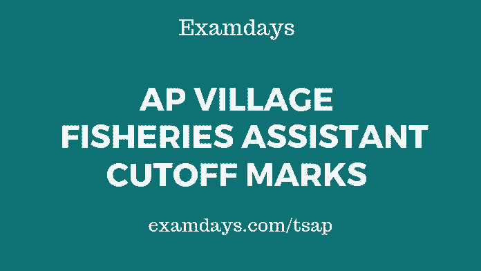 ap village fisheries assistant cutoff marks